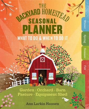 The Backyard Homestead Seasonal Planner