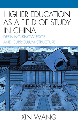 Higher Education as a Field of Study in China: Defining Knowledge and Curriculum Structure