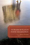 In Praise of Plato's Poetic Imagination
