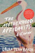 The Motherhood Affidavits