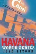 Havana World Series: A Novel