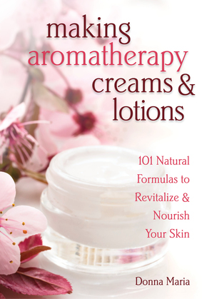 Making Aromatherapy Creams & Lotions
