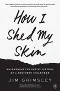 How I Shed My Skin