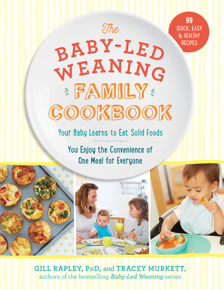 The Baby-Led Weaning Family Cookbook