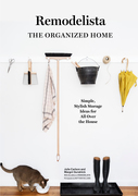 Remodelista: The Organized Home
