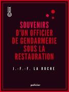Souvenirs d'un officier de gendarmerie sous la Restauration