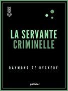 La Servante criminelle