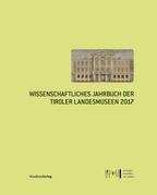 Wissenschaftliches Jahrbuch der Tiroler Landesmuseen 2017