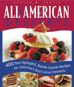 All-American Desserts: 400 Star-Spangled, Razzle-Dazzle Recipes for America's Best Loved Desserts