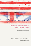 Tory Insurgents: The Loyalist Perception and Other Essays