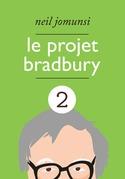 Le Projet Bradbury : intégrale 2