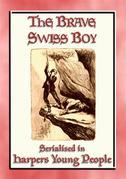 THE BRAVE SWISS BOY - A novel from Harper's Young People