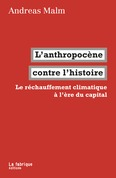 L'anthropocène contre l'histoire