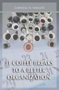 31 Coffee Breaks to a Better Organization