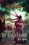 Lovecrafts Schriften des Grauens 06: Der dunkle Fremde