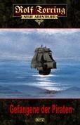 Rolf Torring – Neue Abenteuer 05: Gefangene der Piraten