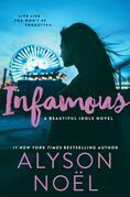 Infamous: the page-turning thriller from New York Times bestselling author Alyson Noël