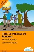 Tom, Le Vendeur De Bananes