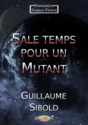 Sale temps pour un Mutant