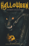 HALLOWEEN Ultimate Collection: 550+ Horror Classics, Supernatural Mysteries & Macabre Stories