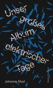 Unser großes Album elektrischer Tage