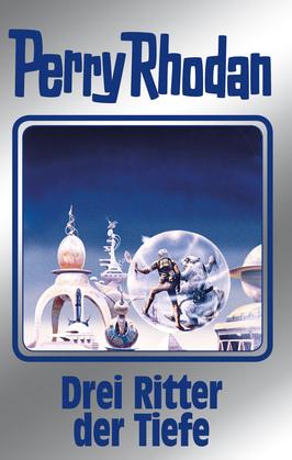 Perry Rhodan 144: Drei Ritter der Tiefe (Silberband)