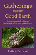 Gatherings from the Good Earth