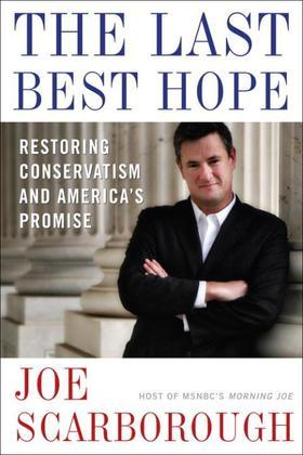 The Last Best Hope: Restoring Conservatism and America's Promise