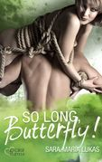 So long, Butterfly!