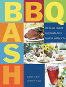 BBQ Bash: The Be-All, End-All Party Guide, from Barefoot to Black Tie