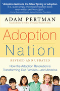 Adoption Nation: How the Adoption Revolution is Transforming Our Families -- and America
