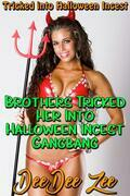 Brothers Tricked Her Into Halloween Incest Gangbang: Tricked Into Halloween Incest