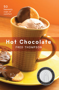 Hot Chocolate: 50 Heavenly Cups of Comfort