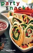 Party Snacks!: 50 Simple, Stylish Recipes to Make You a Popular Party Host