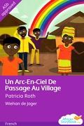 Un Arc-En-Ciel De Passage Au Village