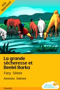 La Grande Sècheresse et Beelel Barka