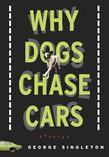 Why Dogs Chase Cars: Tales of a Beleaguered Boyhood