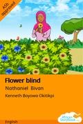 Flower blind