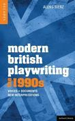 Modern British Playwriting: The 1990s: Voices, Documents, New Interpretations