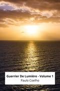 Guerrier De Lumière - Volume 1