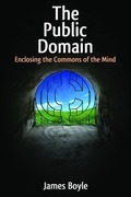 The Public Domain: Enclosing the Commons of the Mind