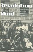 Revolution of the Mind: Higher Learning Among the Bolsheviks, 1918-1929