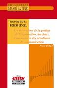 Richard Daft et Robert Lengel. Les théoriciens de la gestion de l'information, du choix d'un média et des problèmes de communication