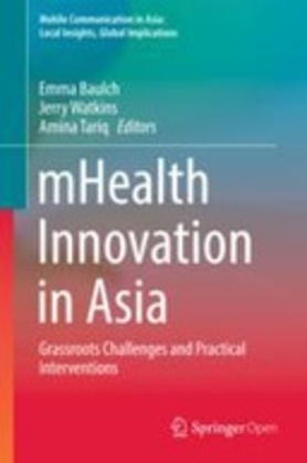 mHealth Innovation in Asia: Grassroots Challenges and Practical Interventions