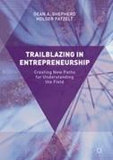 Trailblazing in Entrepreneurship: Creating New Paths for Understanding the Field