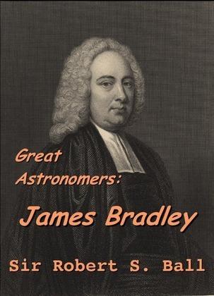 Great Astronomers:  James Bradley