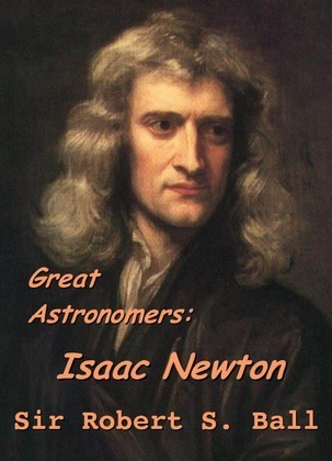 Great Astronomers: Isaac Newton