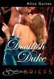 The Devilish Duke (for fans of Fifty Shades by E. L. James) (Spice Briefs)