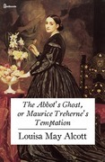The Abbot's Ghost, or Maurice Treherne's Temptation