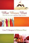 What Women Want: The Life You Crave and How God Satisfies